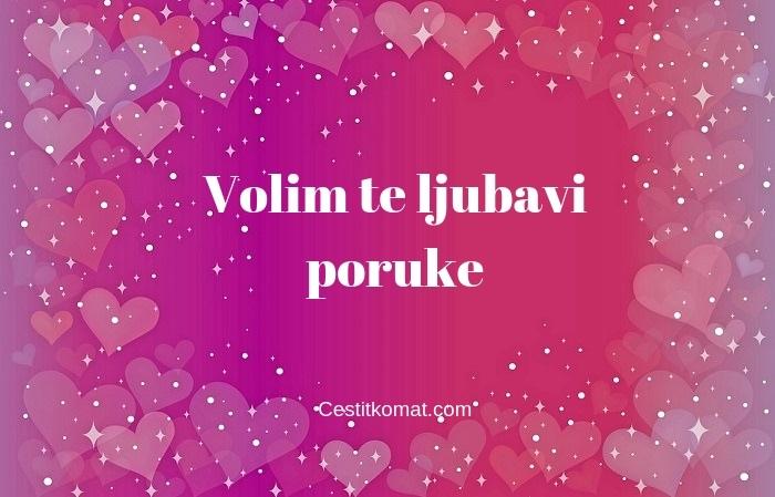 Ljubavi volim moja te Ljubavne poruke